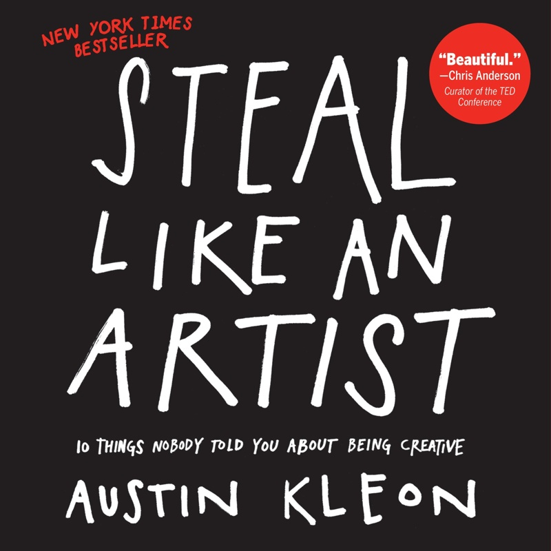 Cover page of the book - Steal Like an Artist by Austin Kleon