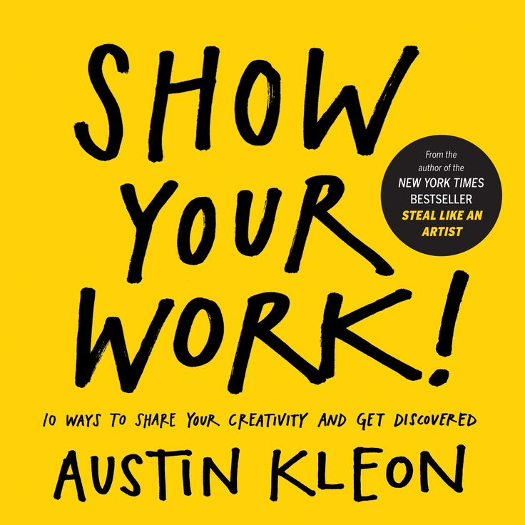 Cover of Show Your Work! by Austin Kleon